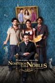 Nosotros los Nobles (Subtitled)