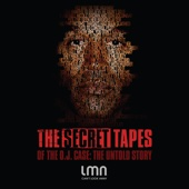 The Secret Tapes of the O.J. Case: The Untold Story - The Secret Tapes of the O.J. Case: The Untold Story Cover Art