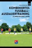 Kombiniertes Fussball-Ausdauertraining Fit durch die ganze Saison