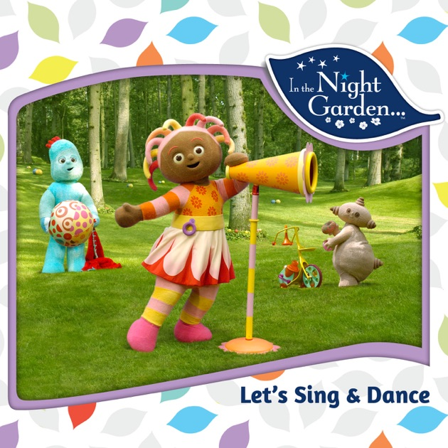 In the Night Garden Lets Sing and Dance on iTunes