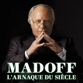 Madoff: L'arnaque du siècle