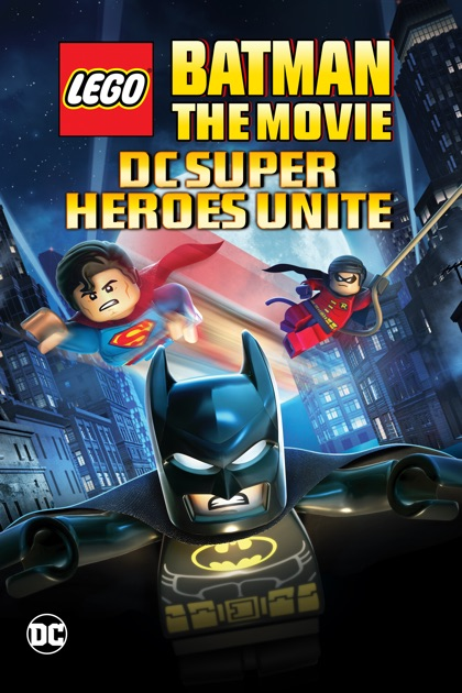 Lego batman the movie dc super heroes unite on itunes - Super batman movie ...