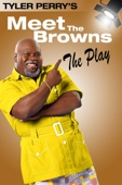 Tyler Perry: Meet the Browns - The Play