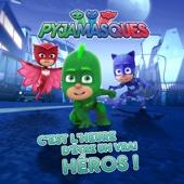 Pyjamasques, C'est l'heure d'être un vrai héros !