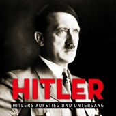 Hitler, Hitlers Aufstieg und Untergang
