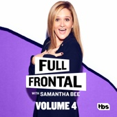Full Frontal with Samantha Bee, Vol. 4 - Full Frontal with Samantha Bee Cover Art