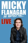 Micky Flanagan: An' Another Fing Live