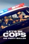 Let´s Be Cops – Die Partybullen