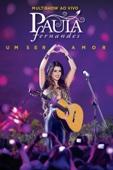 Paula Fernandes: Multishow Ao Vivo Paula Fernandes - Um Ser Amor Full Movie Subtitle Indonesia