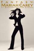 Mariah Carey - Mariah Carey: Fantasy - Mariah Carey At Madison Square Garden  artwork