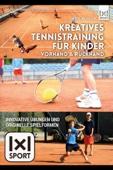 Kreatives Tennistraining für Kinder  Vorhand & Rückhand