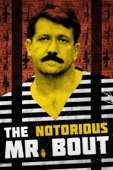 Tony Gerber & Maxim Pozdorovkin - The Notorious Mr. Bout  artwork