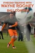 Fivestar Training with Wayne Rooney: Ball Control