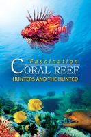 Fascination Coral Reef: Hunters and the Hunted (iTunes)