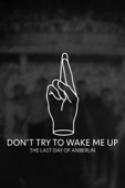 Don't Try To Wake Me Up