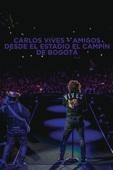 Carlos Vives - Carlos Vives + Amigos Desde el Estadio El Campín de Bogotá  artwork