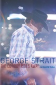 George Strait - George Strait: The Cowboy Rides Away  artwork