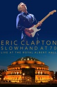 Eric Clapton - Eric Clapton - Slowhand at 70: Live At the Royal Albert Hall  artwork
