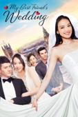 My Best Friend's Wedding (2016) - Chen Feihong