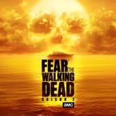 Fear the Walking Dead, Saison 2 (VOST)